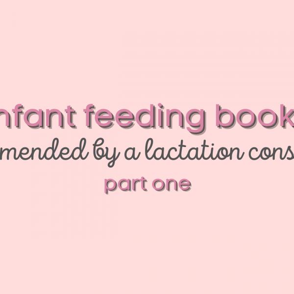 infaNT feeding, breastfeeding books