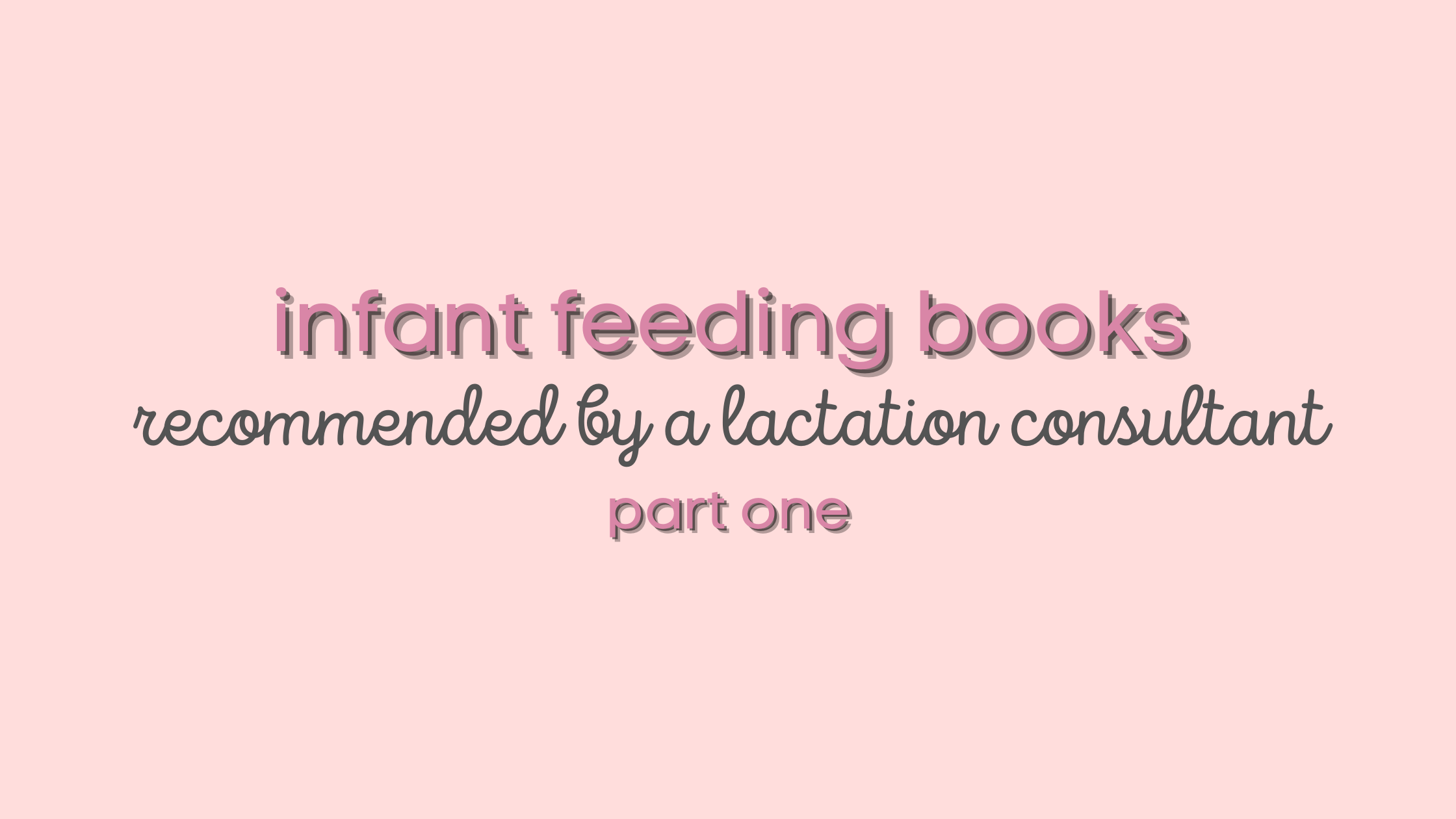 infaNT feeding, breastfeeding books